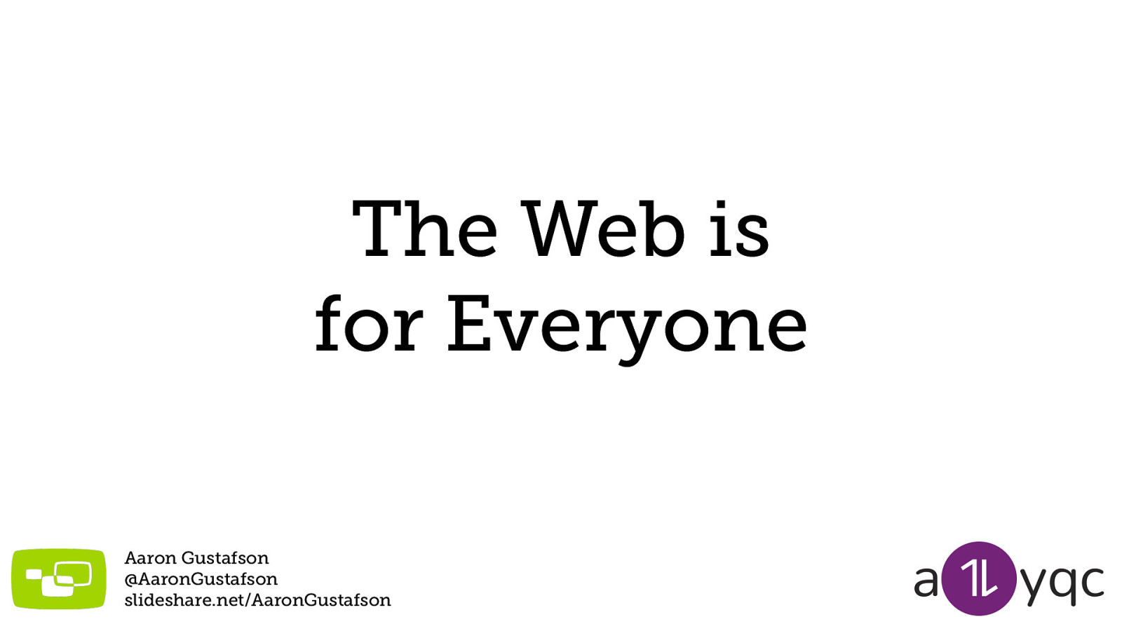 The Web Is for Everyone