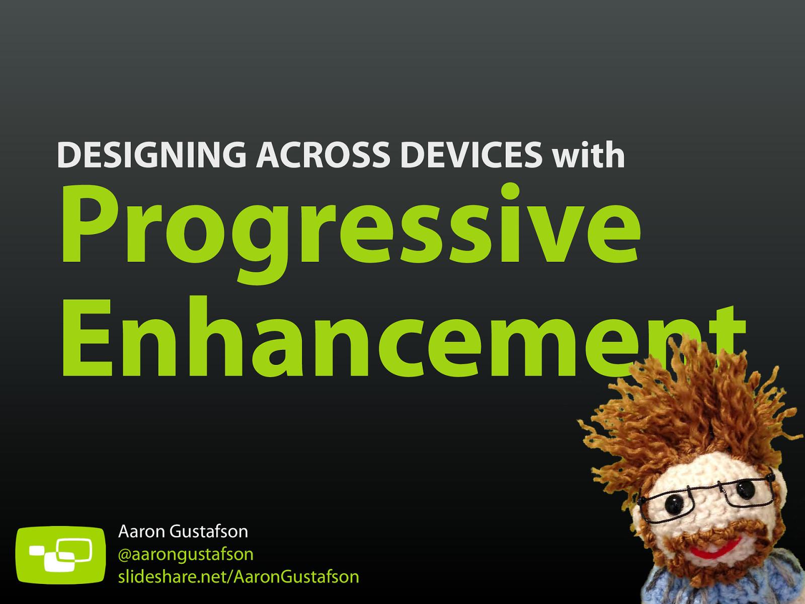 Designing Across Devices with Progressive Enhancement