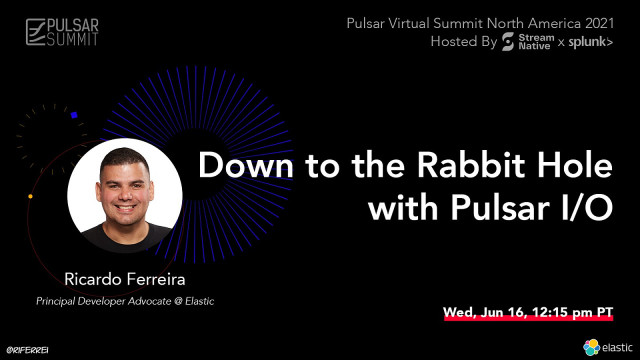 Down to the Rabbit Hole with Pulsar I/O