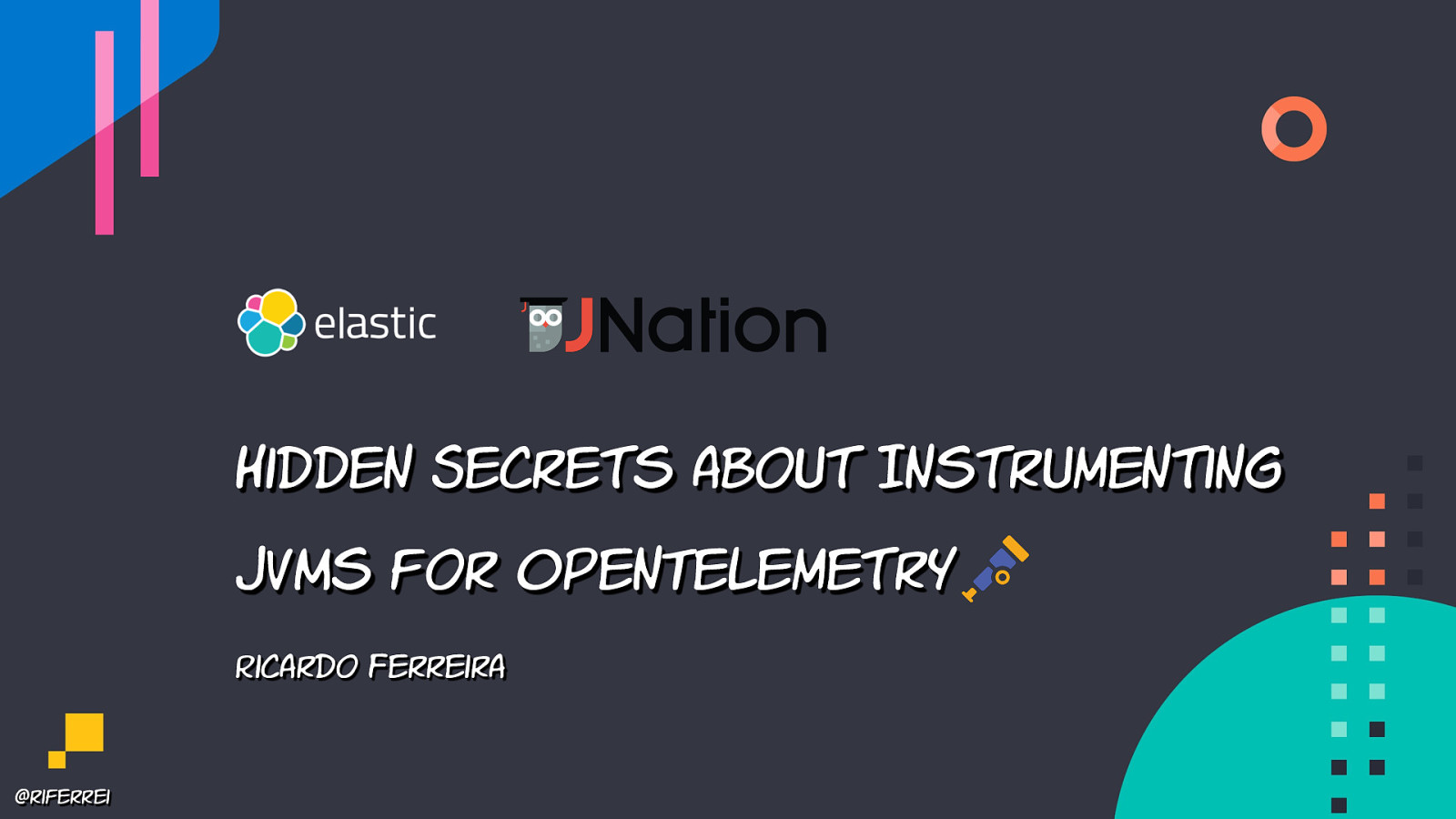 Hidden Secrets about Instrumenting JVMs for OpenTelemetry by Ricardo Ferreira