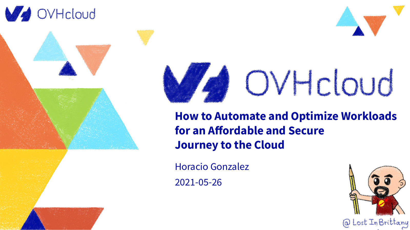How to Automate and Optimize Workloads for an Affordable and Secure Journey to the Cloud