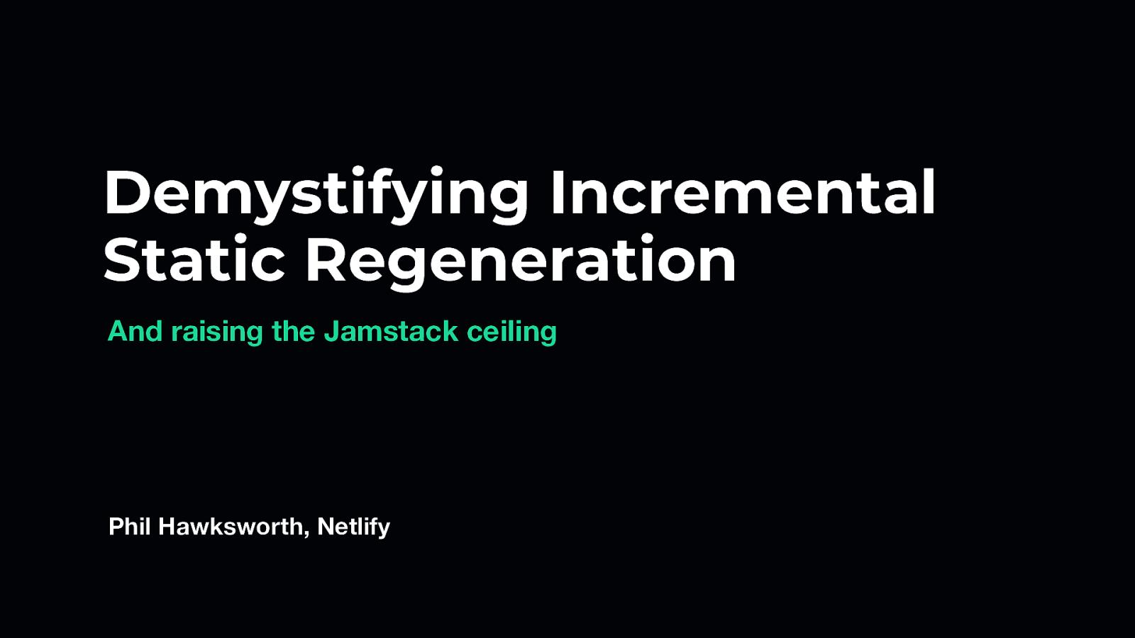 Demystifying incremental static regeneration