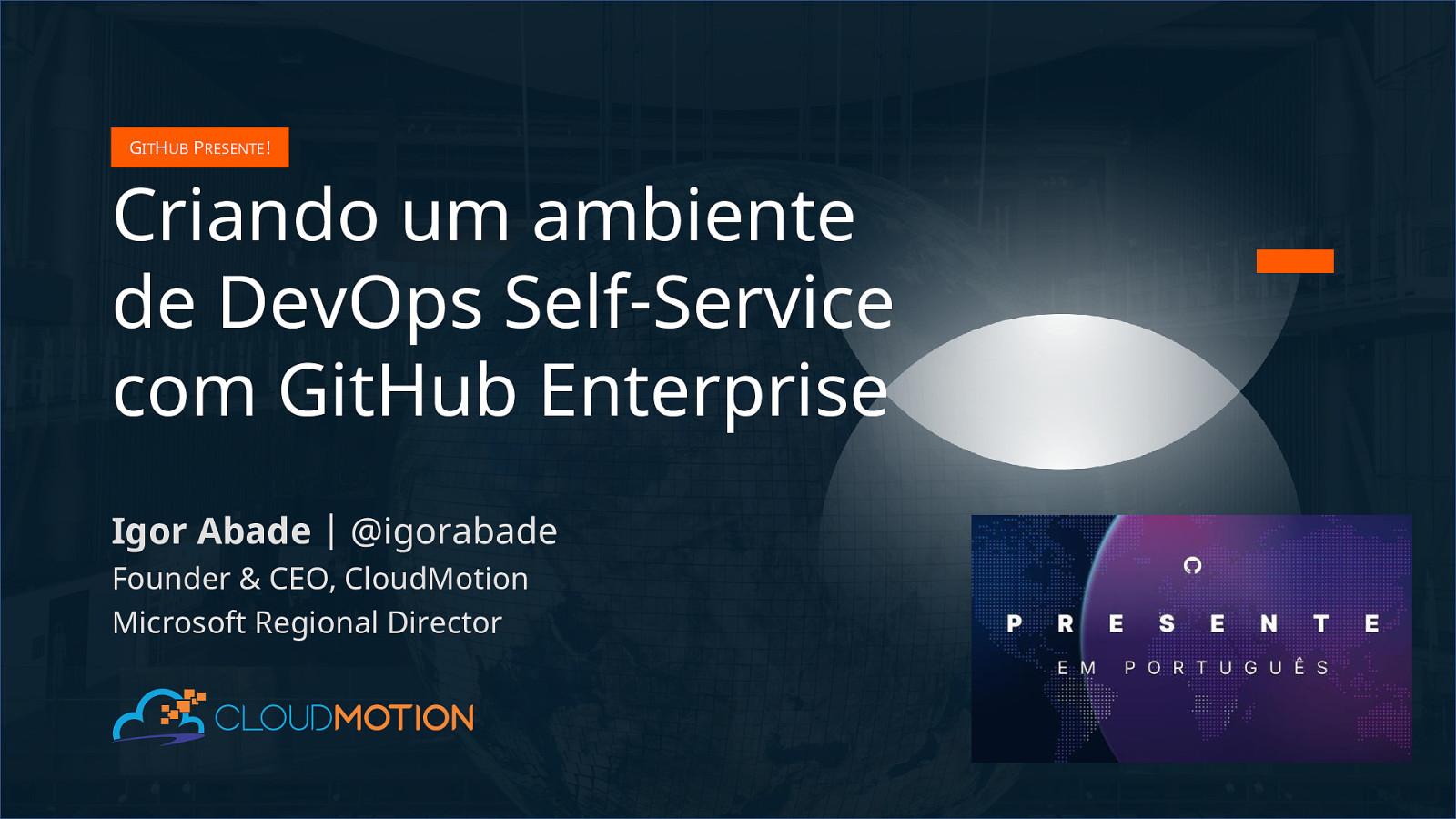 Criando um ambiente de DevOps Self-Service com GitHub Enterprise