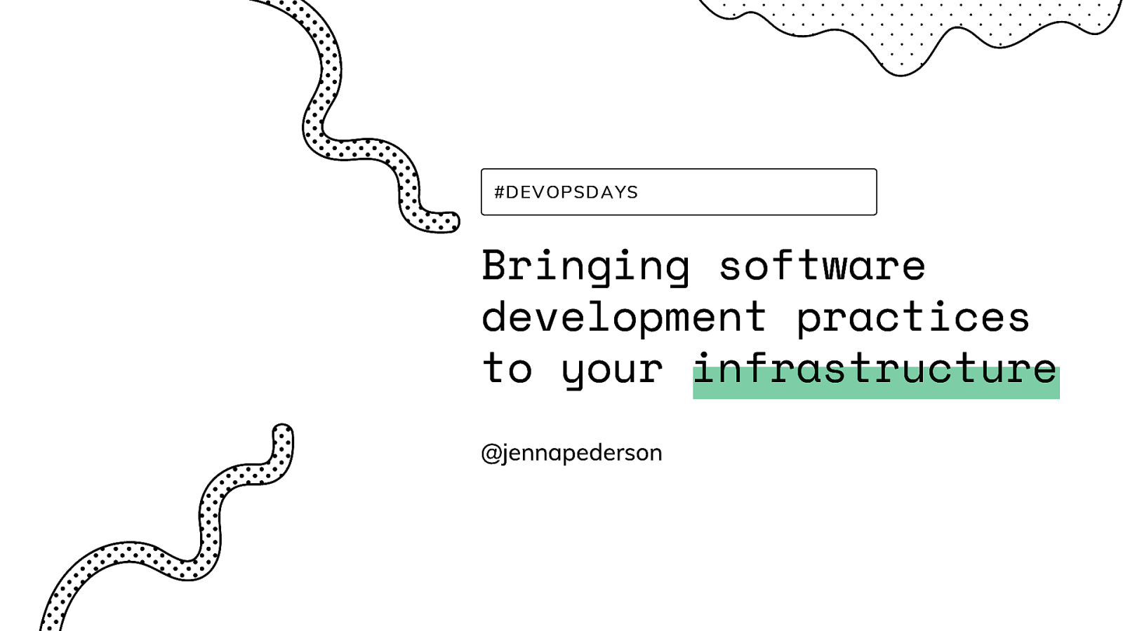 Bringing software development practices to your infrastructure