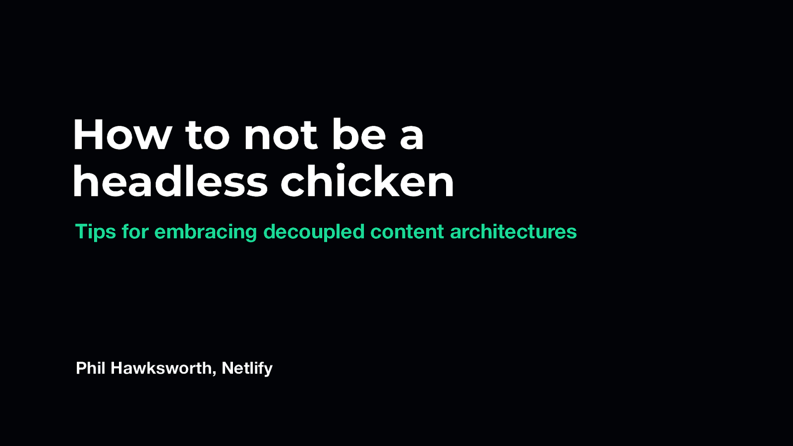 How not to be a headless chicken by Phil Hawksworth