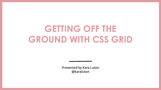 Getting Off The Ground With CSS Grid