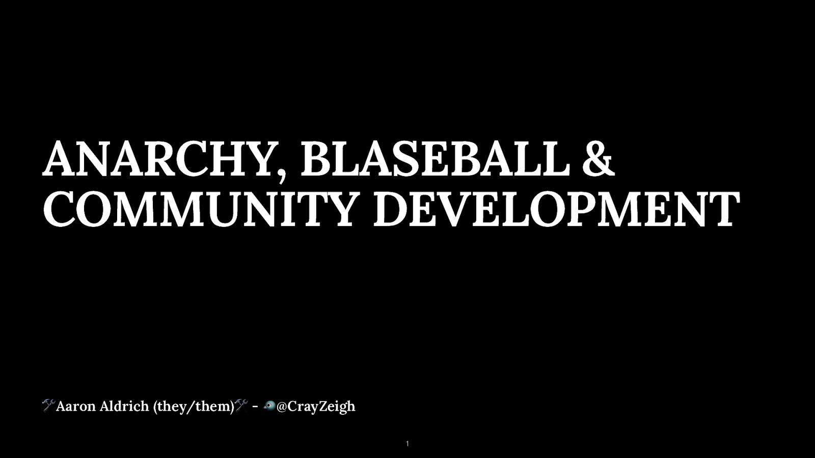 Anarchy, Blaseball & Community Development