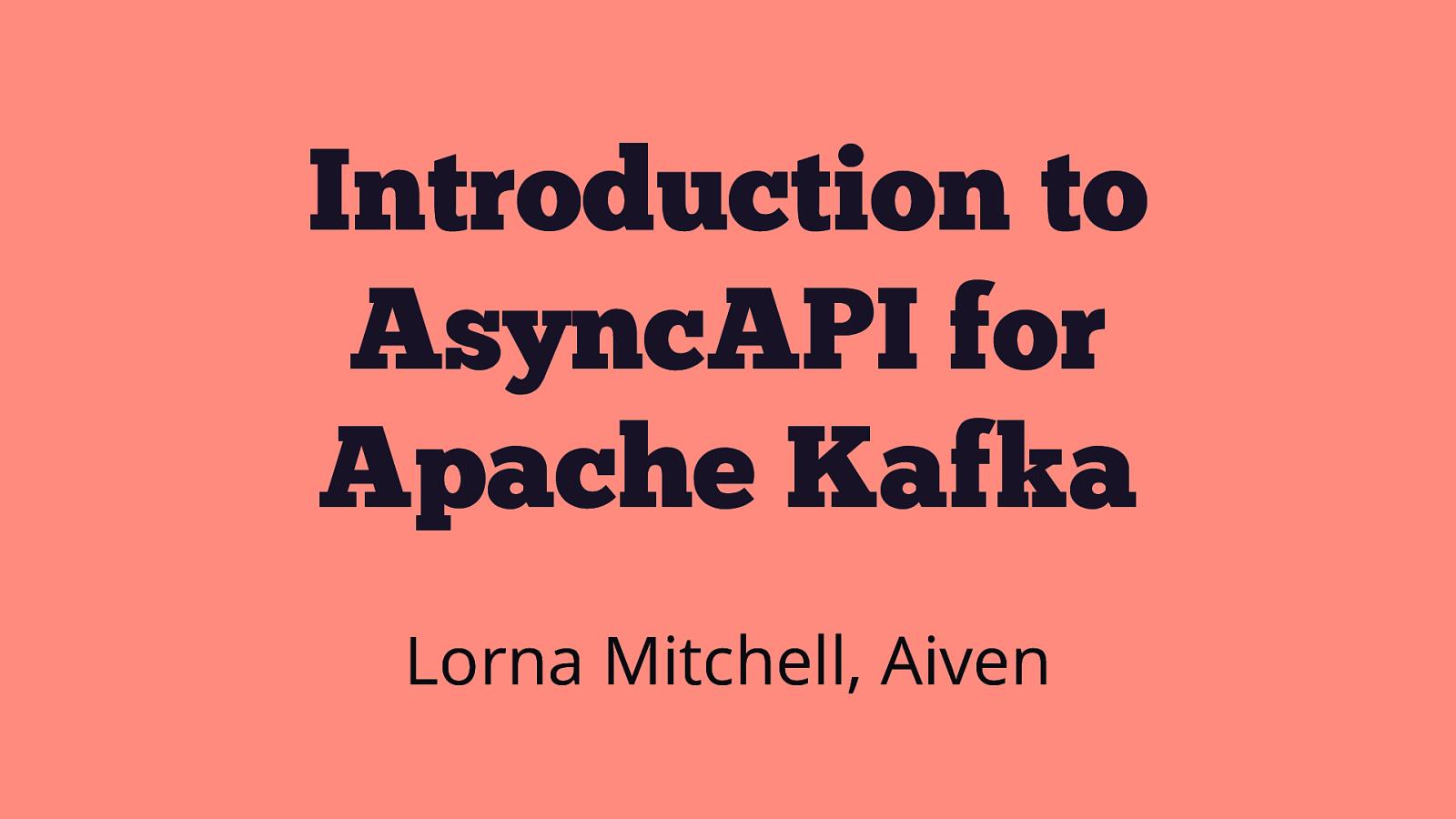 Introduction to AsyncAPI for Apache Kafka