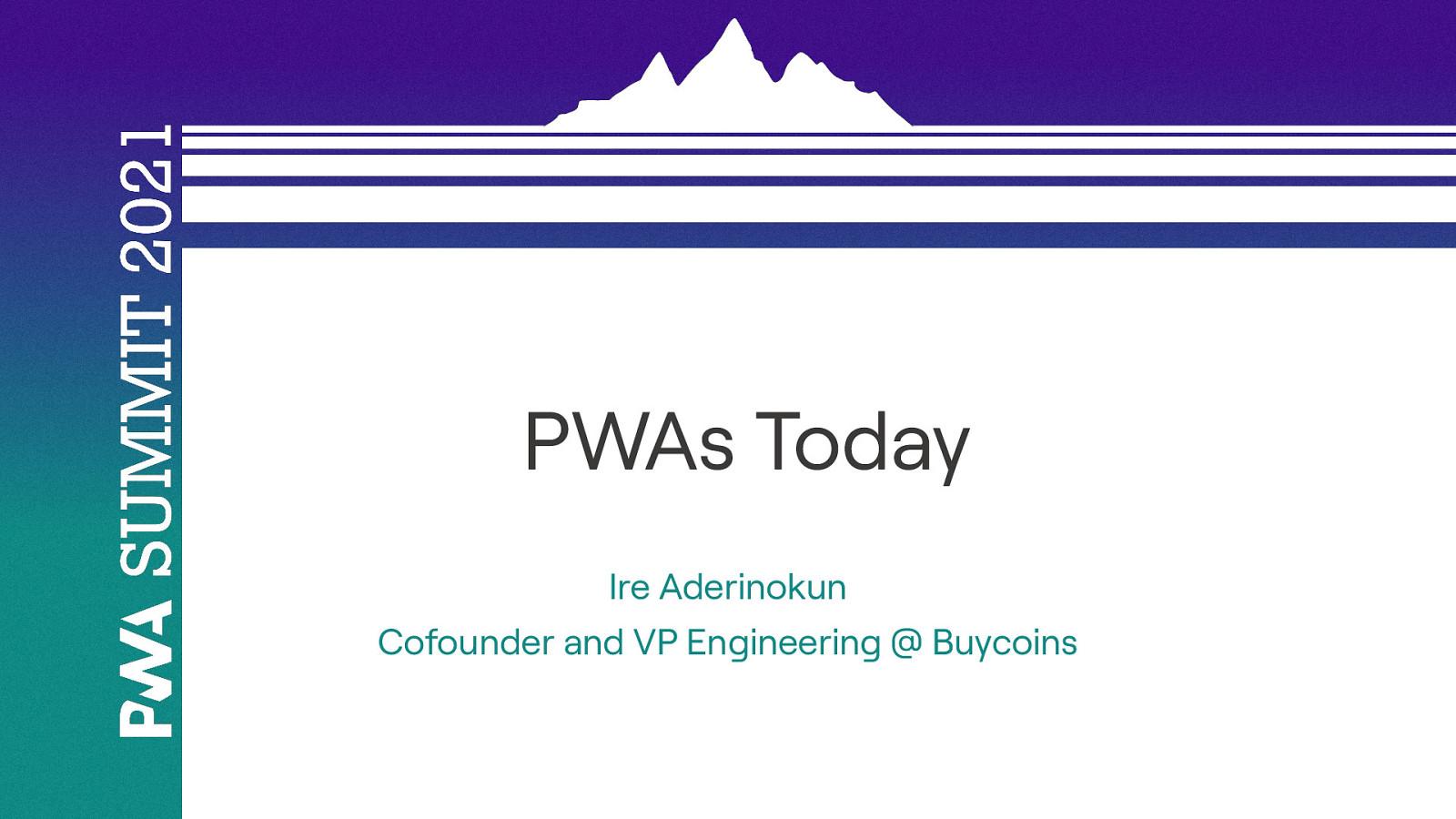 PWAs Today