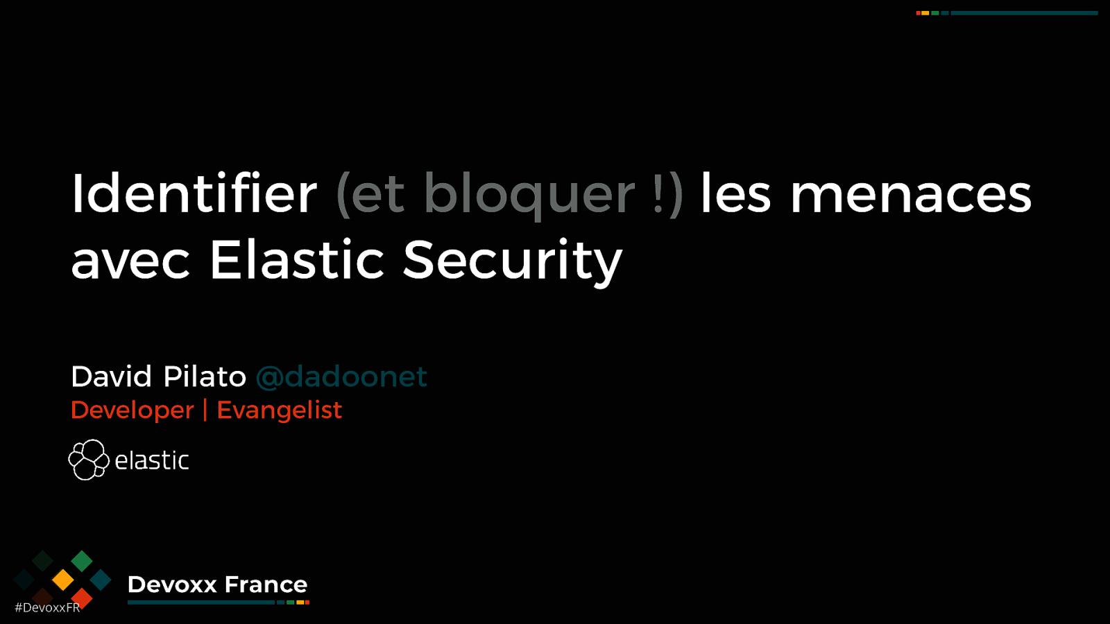 Identifier (et bloquer !) les menaces avec Elastic Security