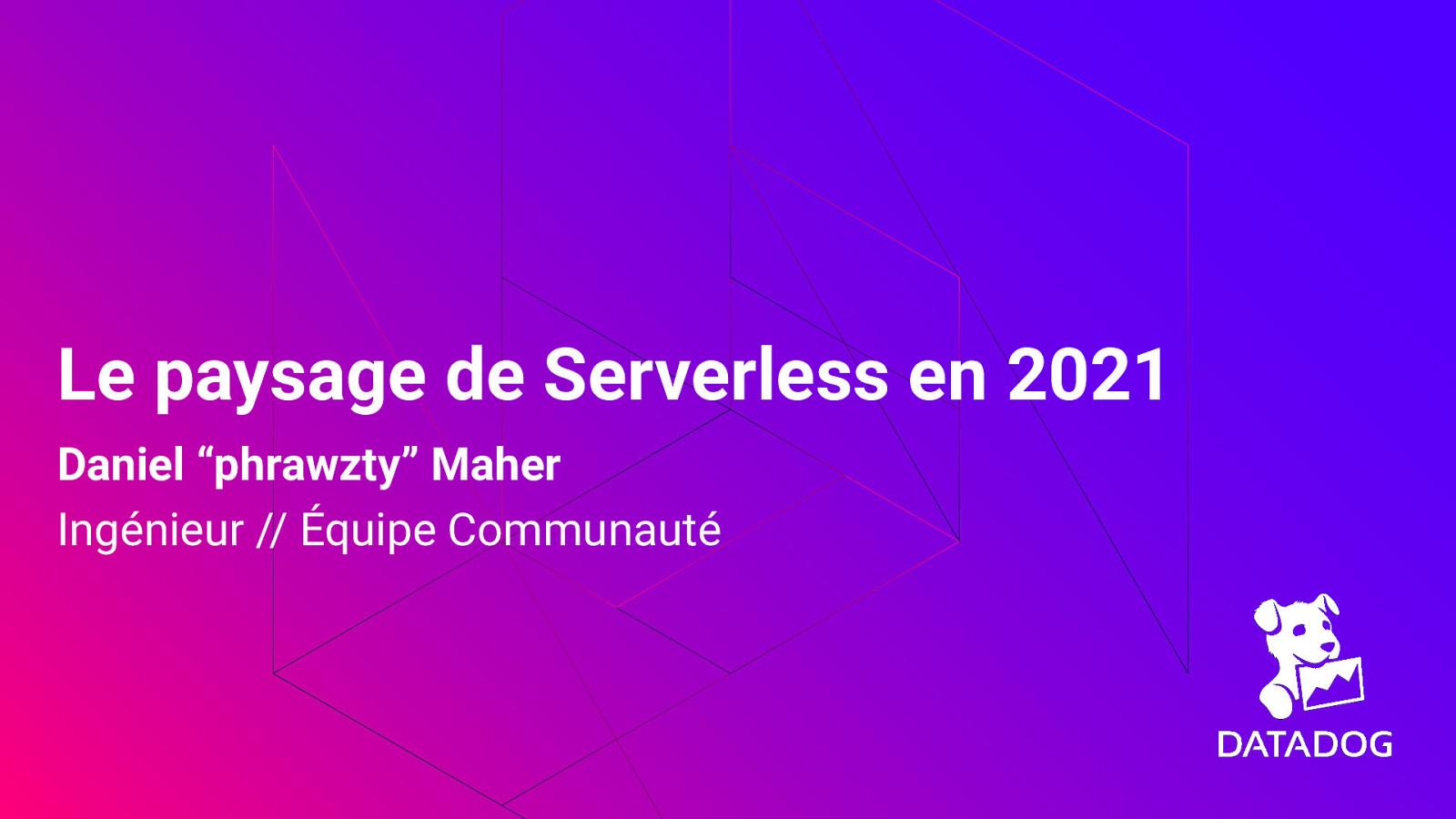 Le paysage de Serverless en 2021