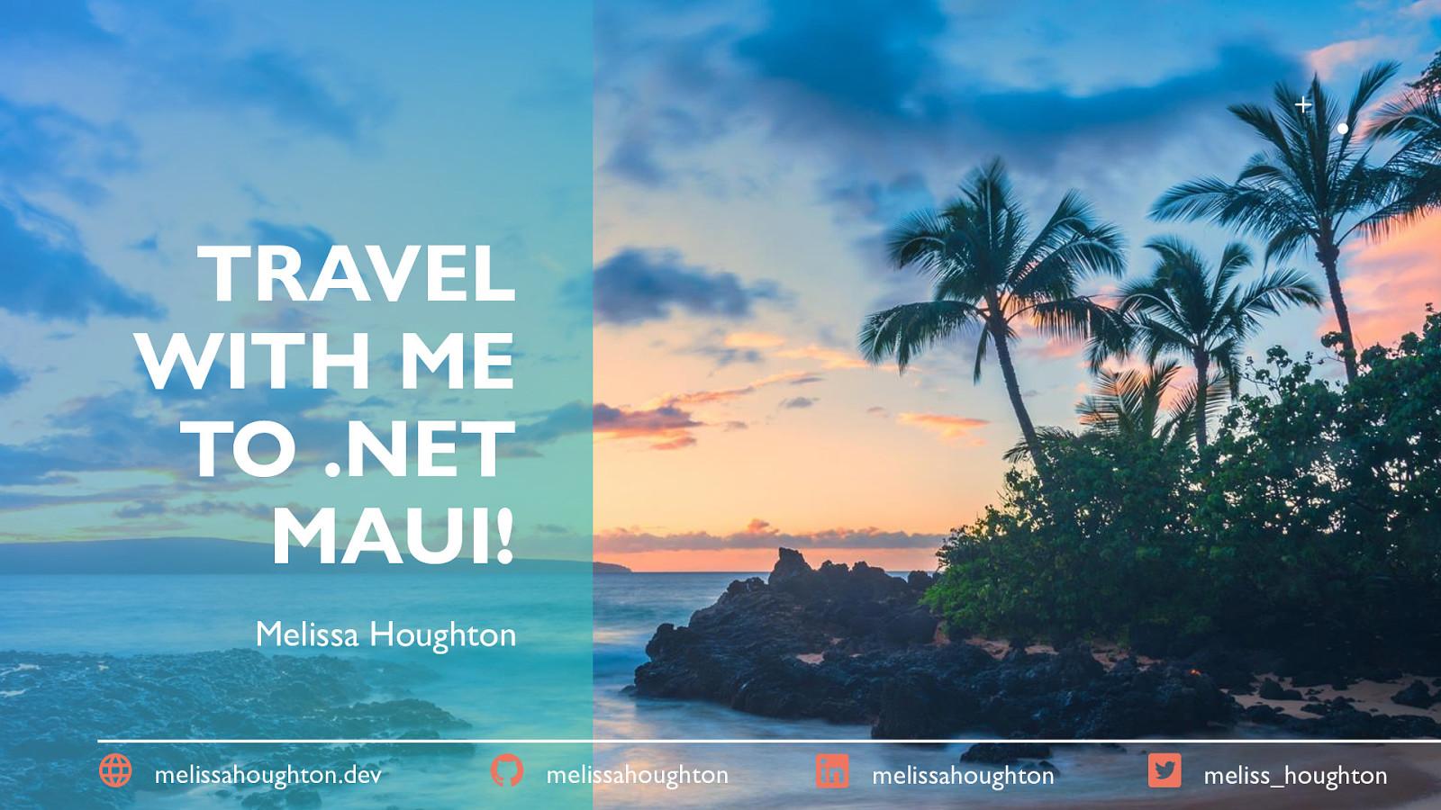 Travel with me to .NET MAUI!