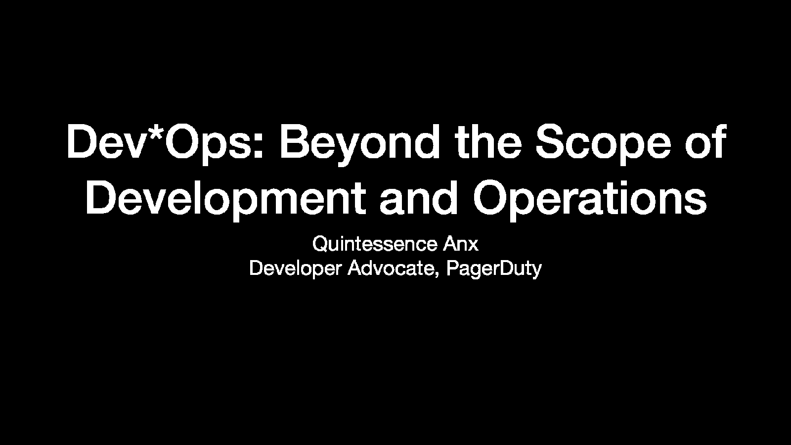 Dev*Ops: Beyond the Scope of Development and Operations by Quintessence Anx
