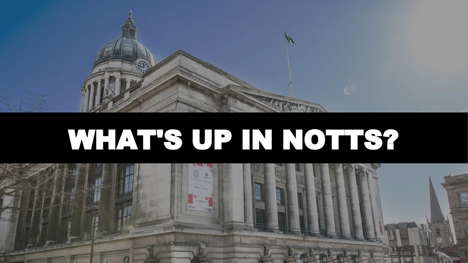 What's up in Notts?