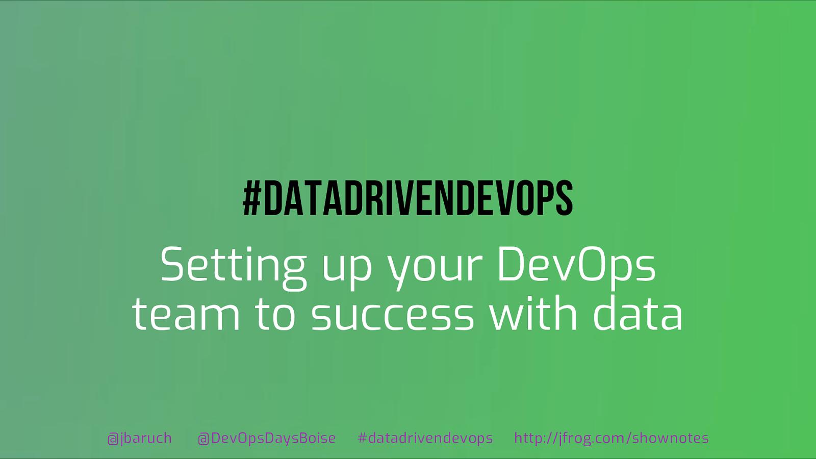 #DataDrivenDevOps
