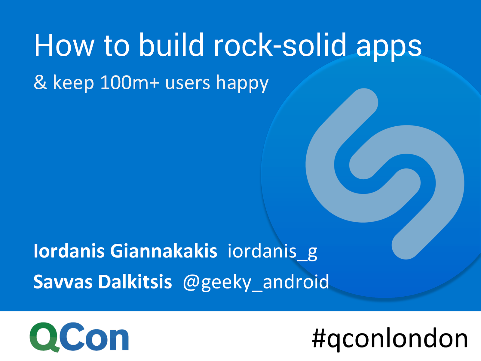 How we Build Rock-solid Apps and Keep 100M+ Users Happy at Shazam