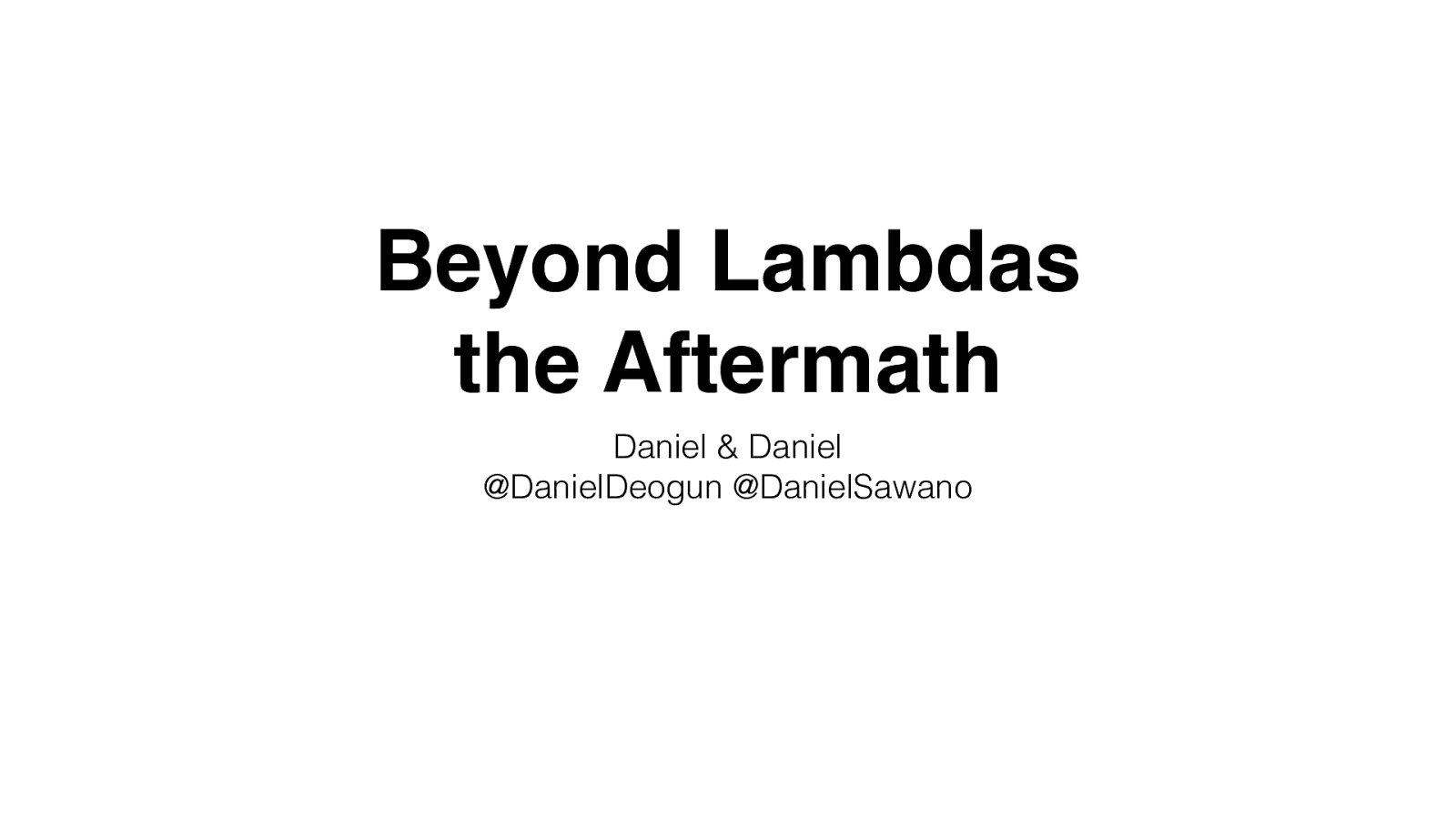 Beyond Lambdas - the Aftermath