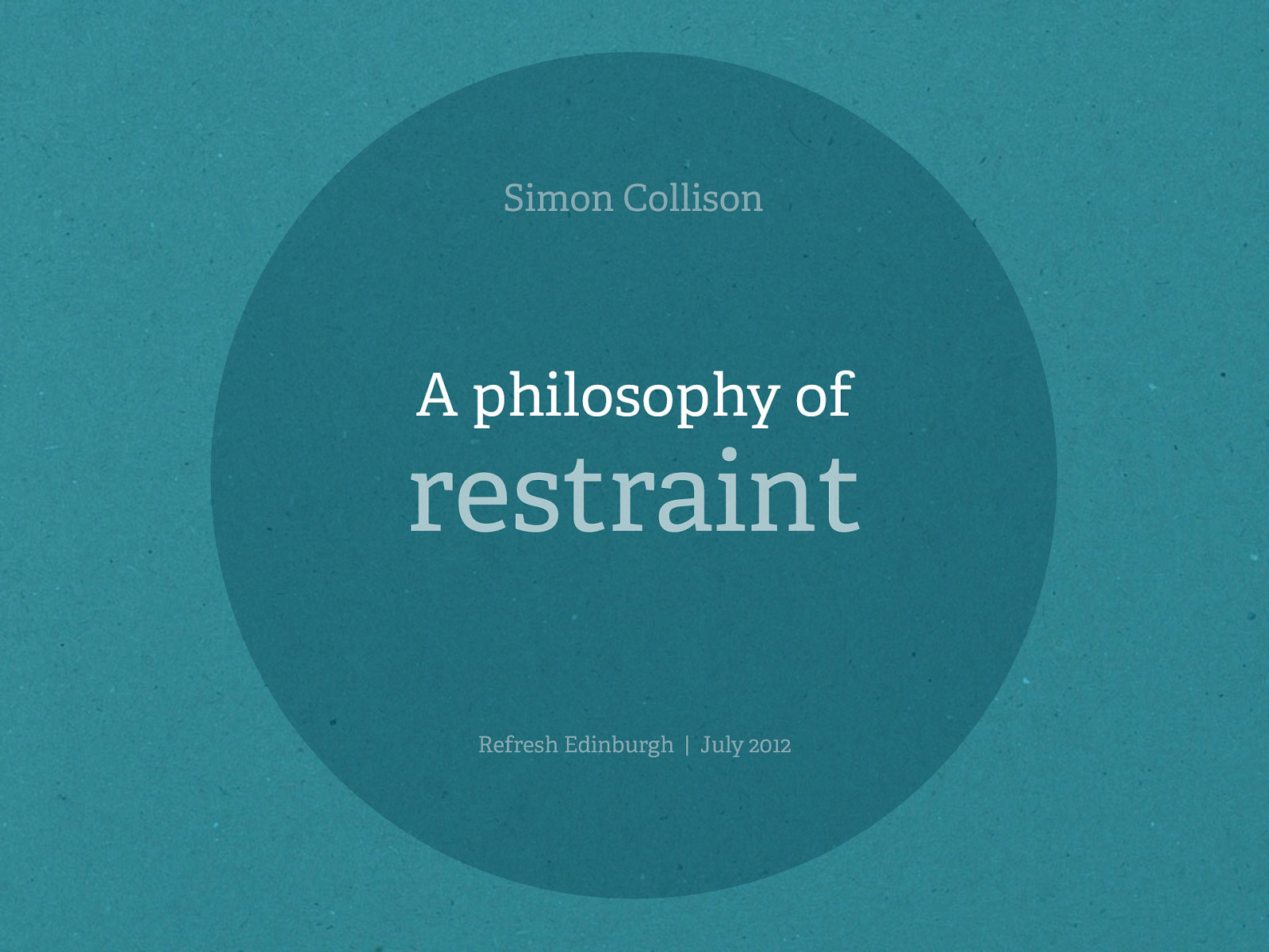 A philosophy of restraint