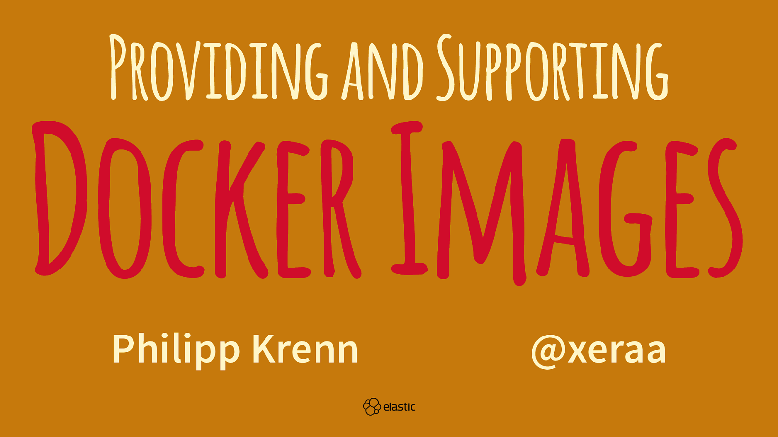 Providing and Supporting Docker Images
