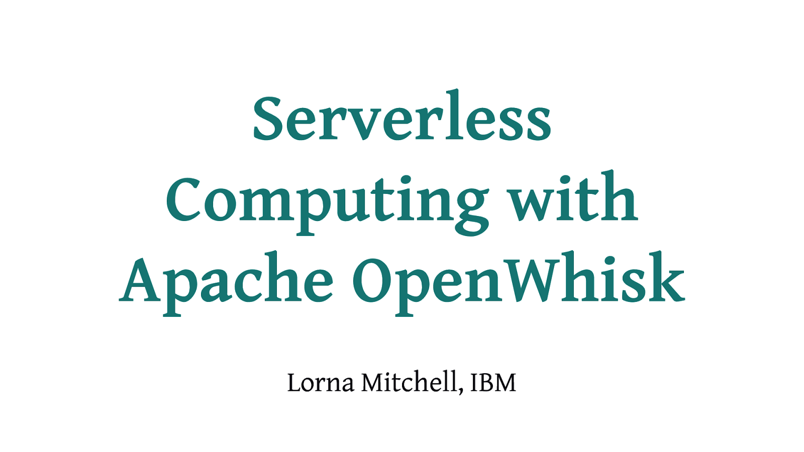 Serverless Computing with Apache OpenWhisk