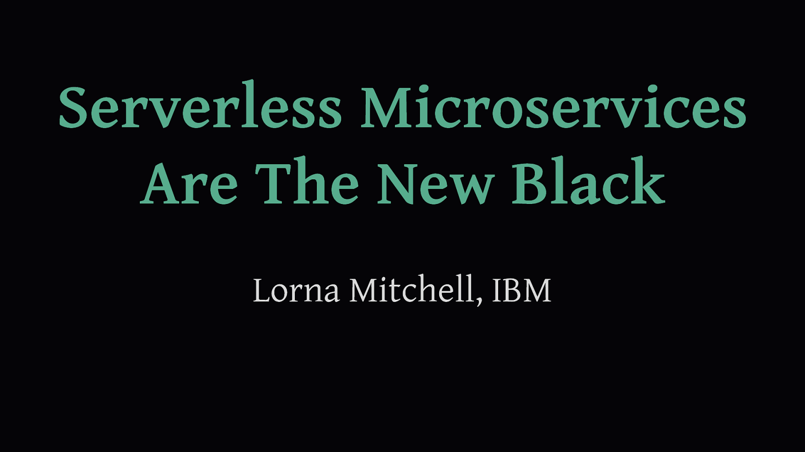 Serverless Microservices are the New Black