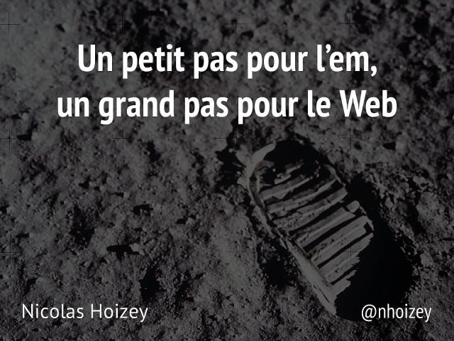 Slides from the talk «Un petit pas pour l'em, un grand pas pour le Web»