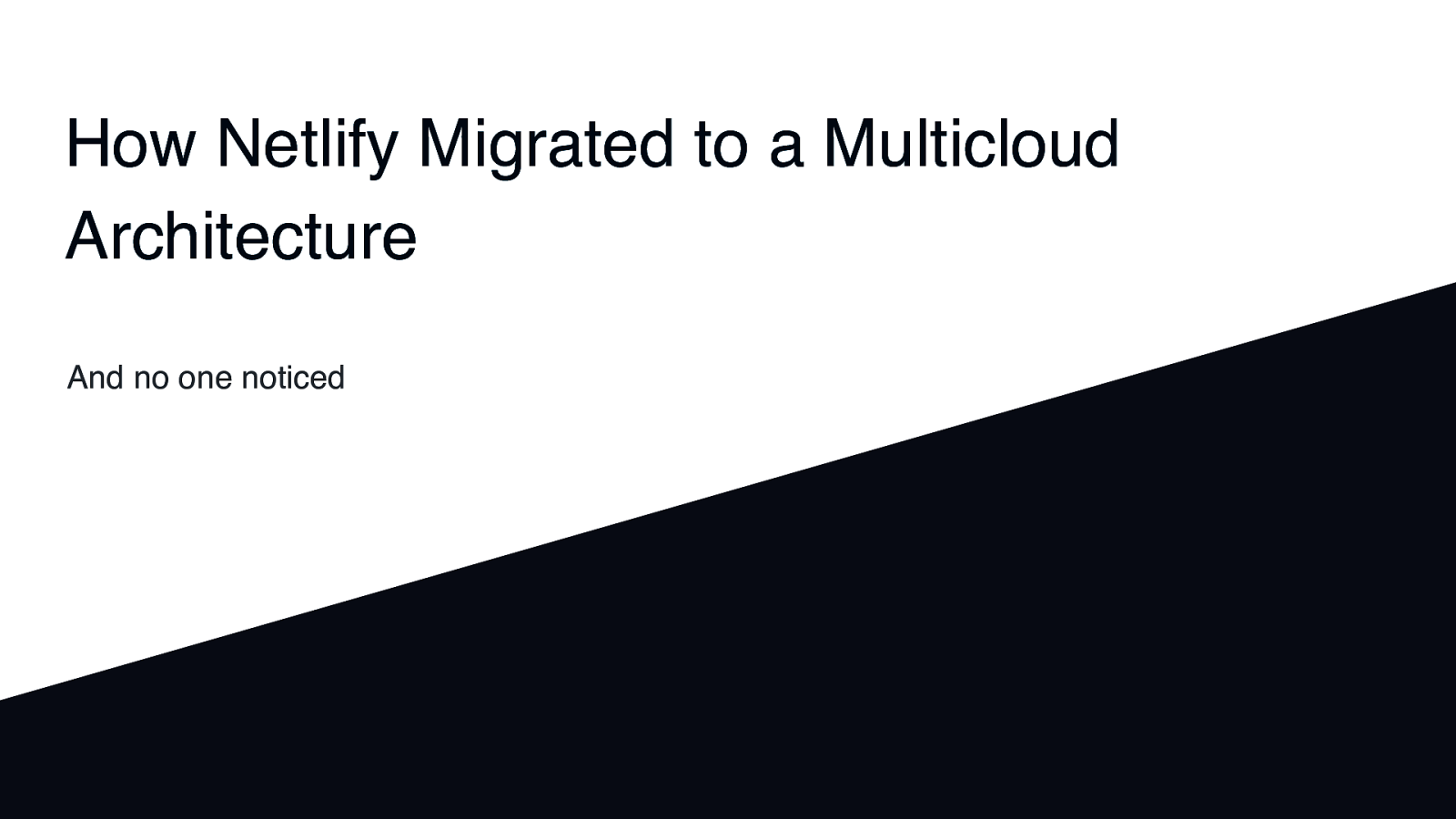 How Netlify migrated to multicloud while no one noticed