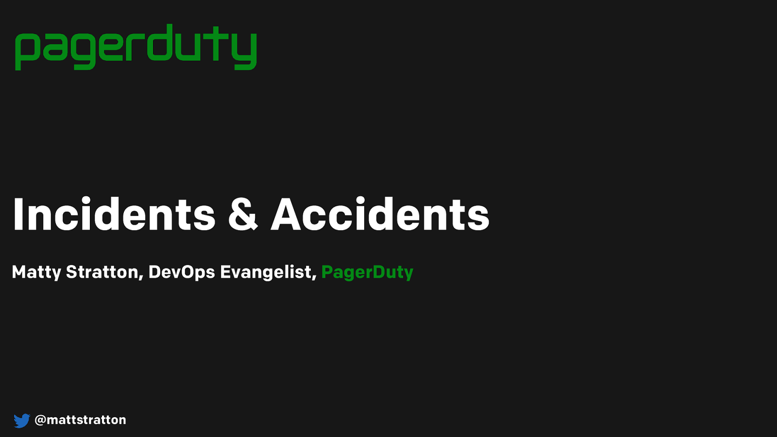 Incidents & Accidents