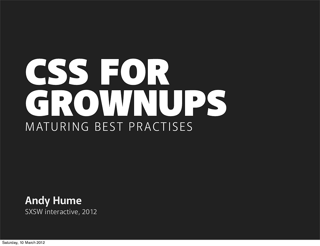 CSS For grownups: maturing best practises
