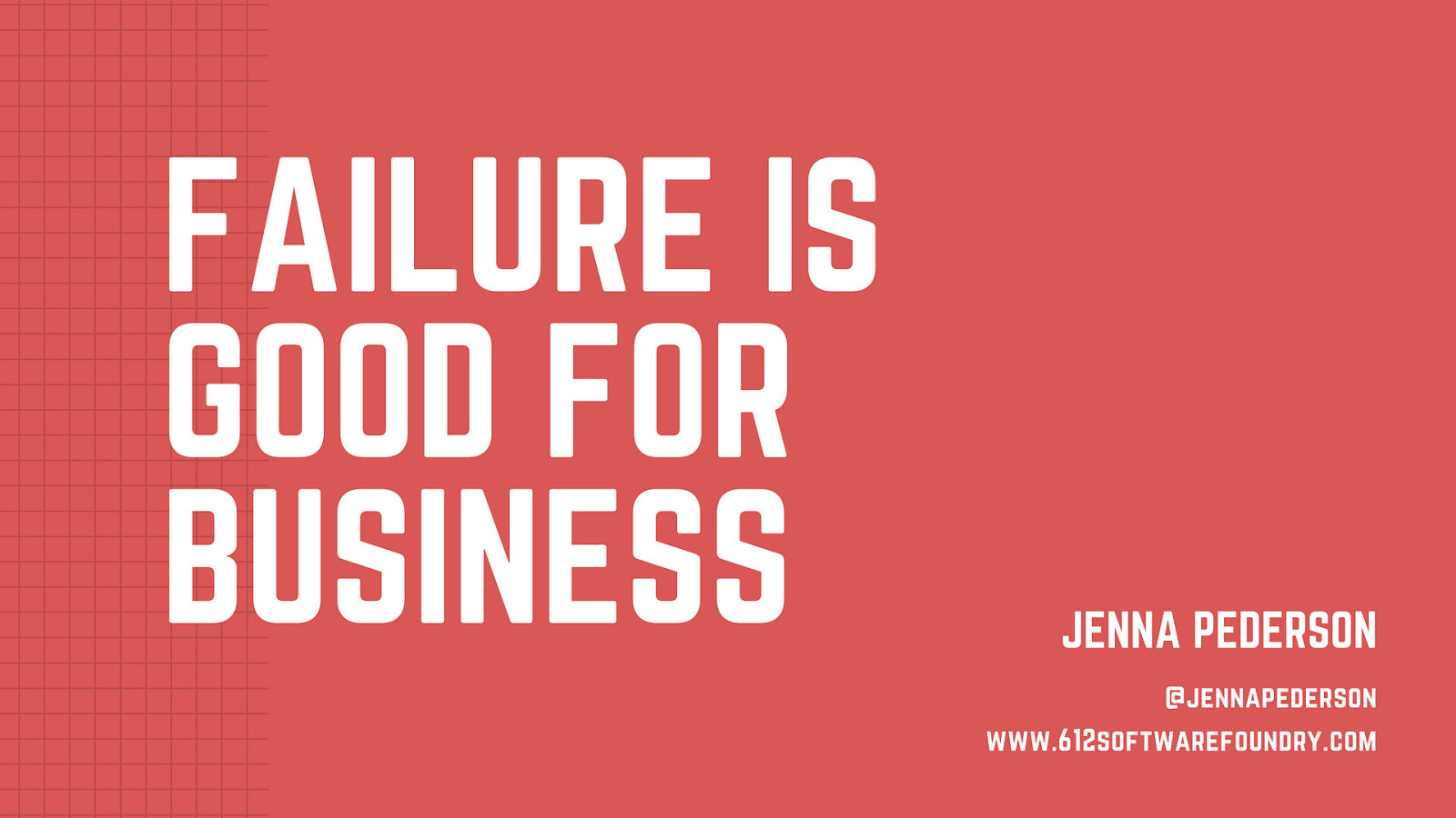 Failure is good for business