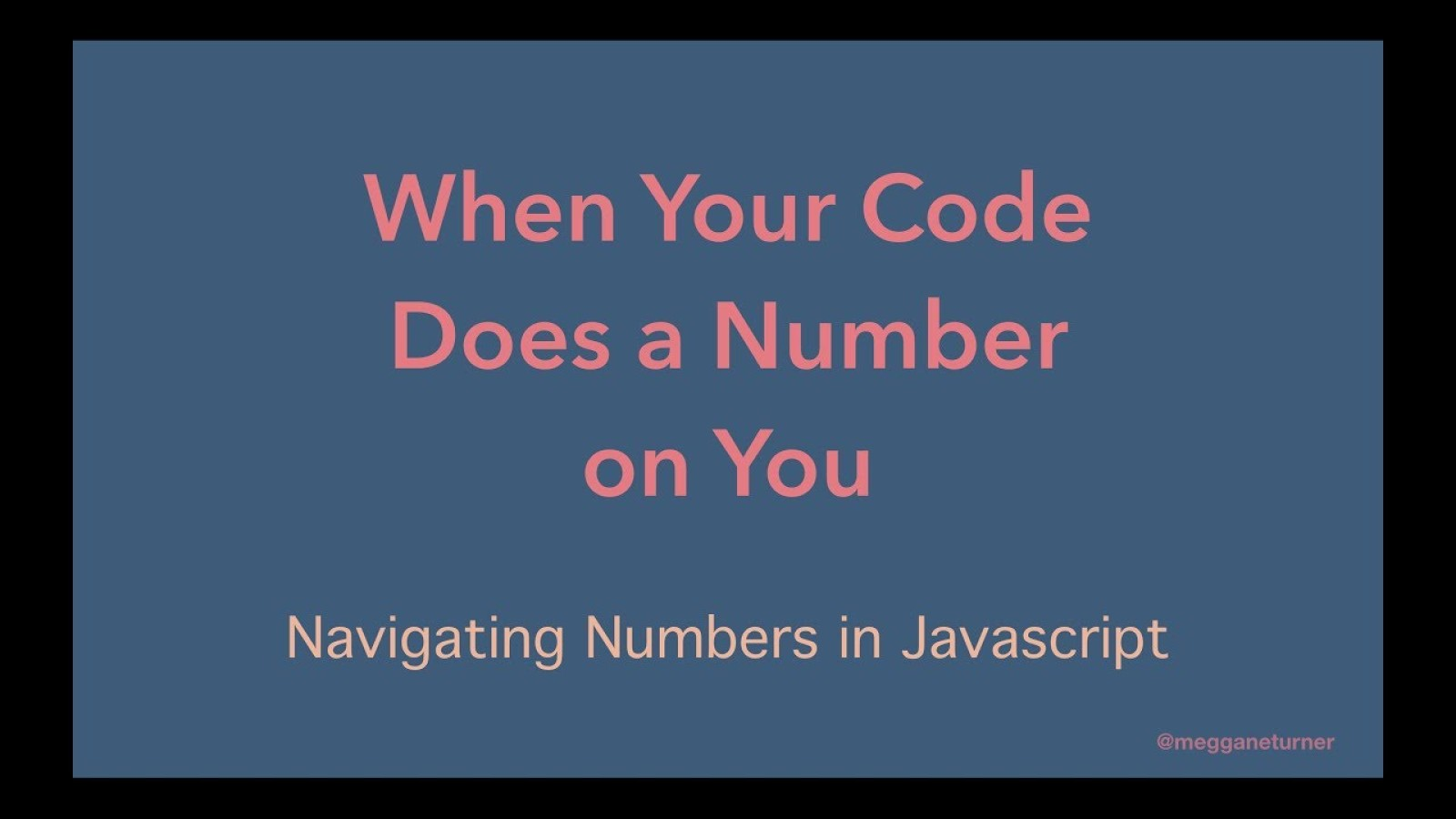 When your code does a number on you: Navigating numbers in JavaScript