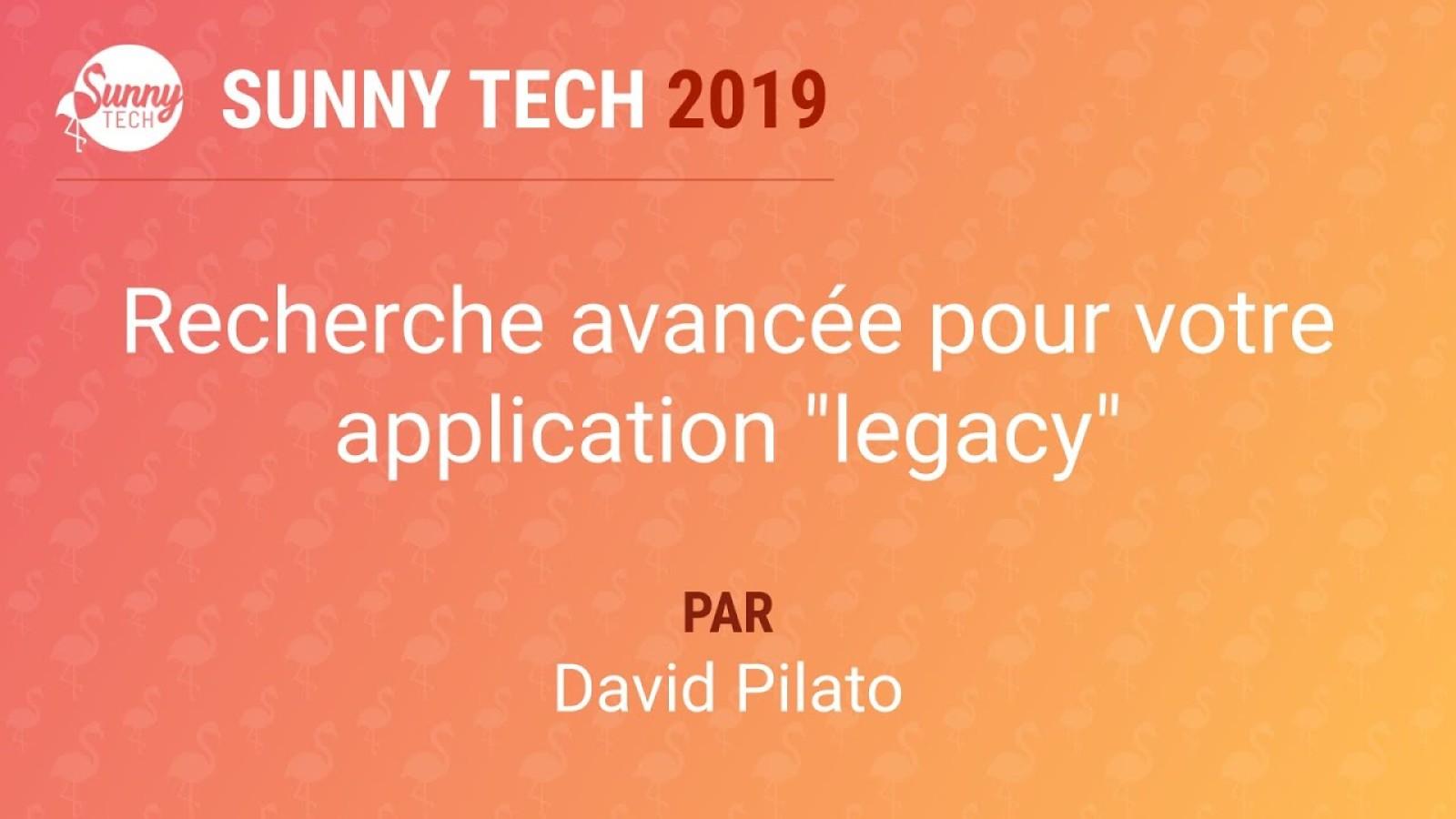"""Recherche avancée pour votre application """"legacy"""""""