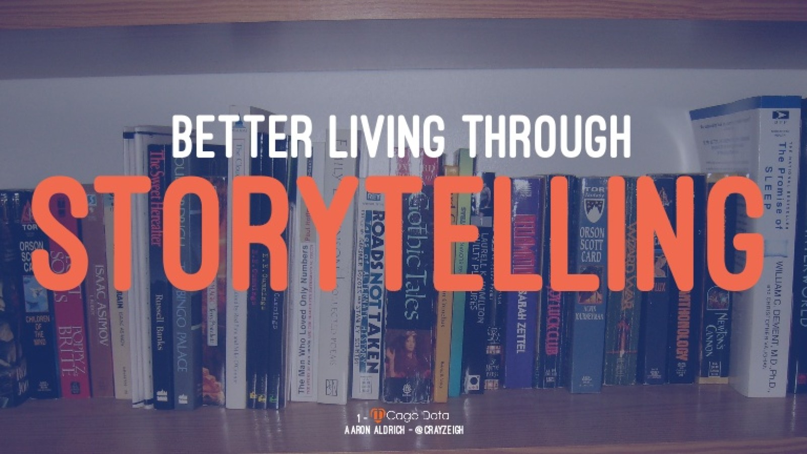 Better Living Through Storytelling