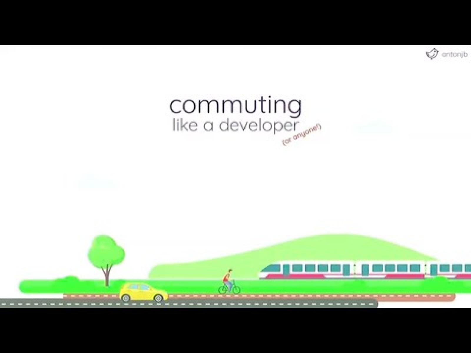 Commuting like a developer