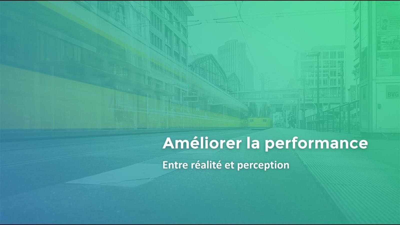 Améliorer la Performance : entre réalité et perception