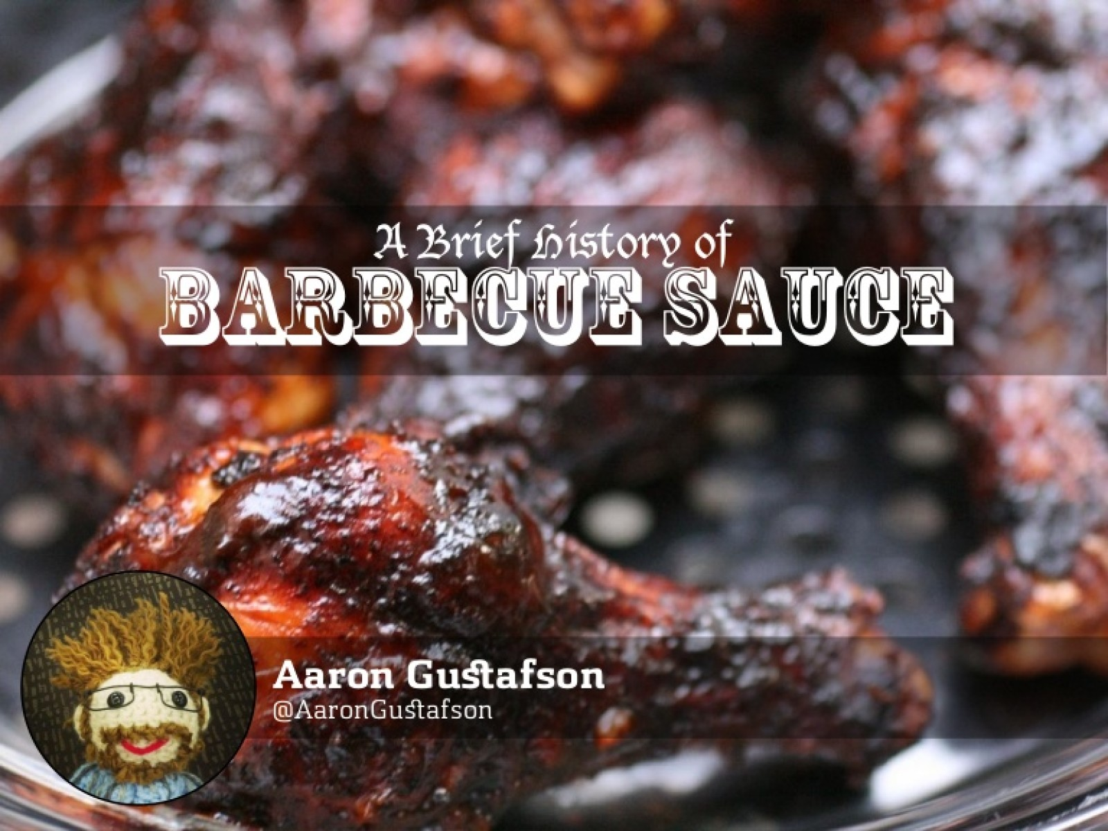 A Brief History of Barbecue Sauce