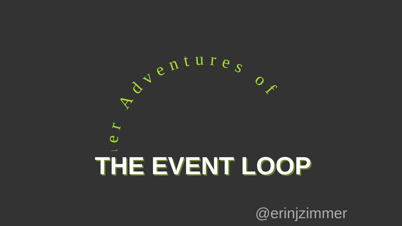 Further adventures of the Event Loop