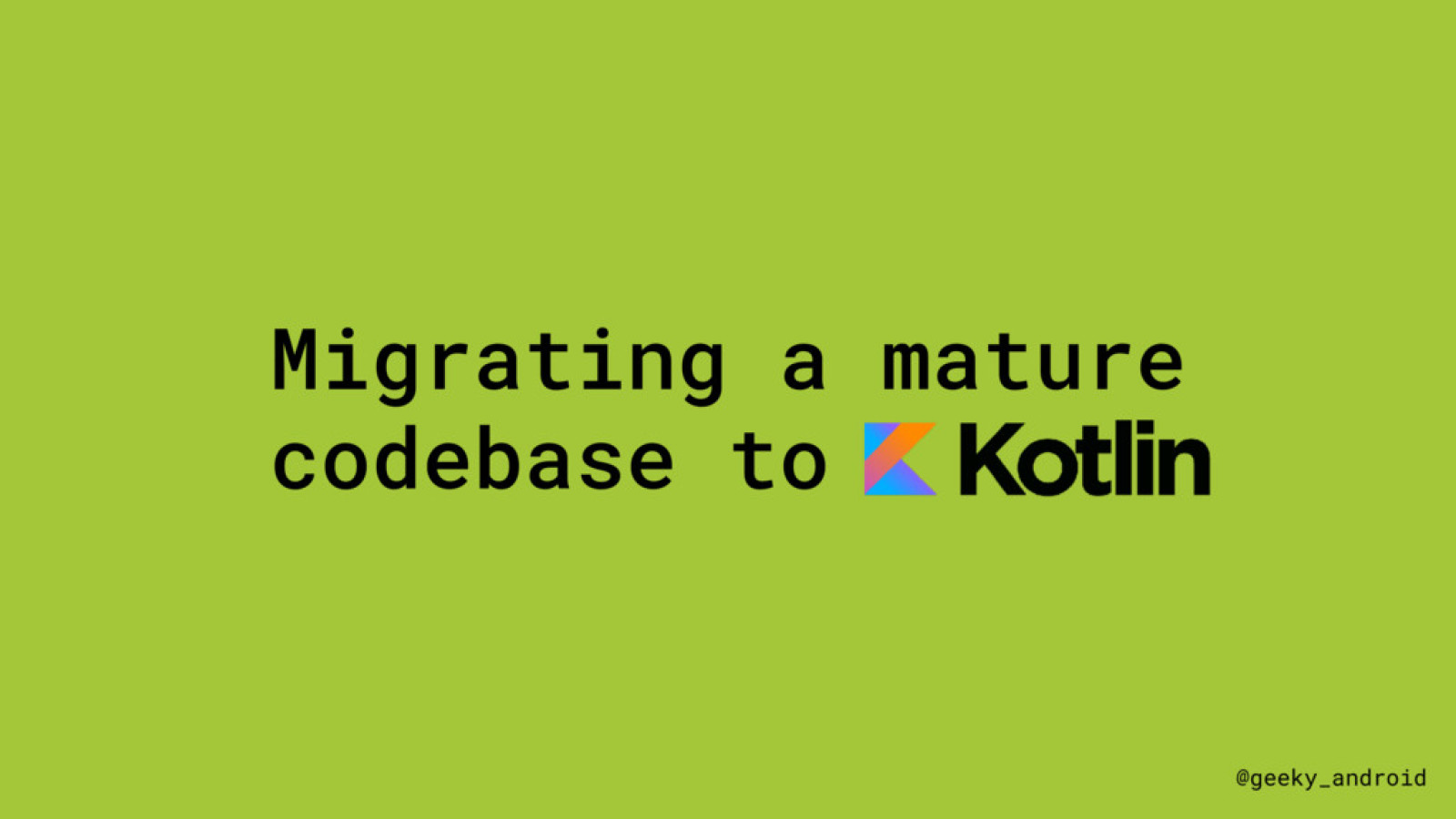 Migrating a mature code base to Kotlin