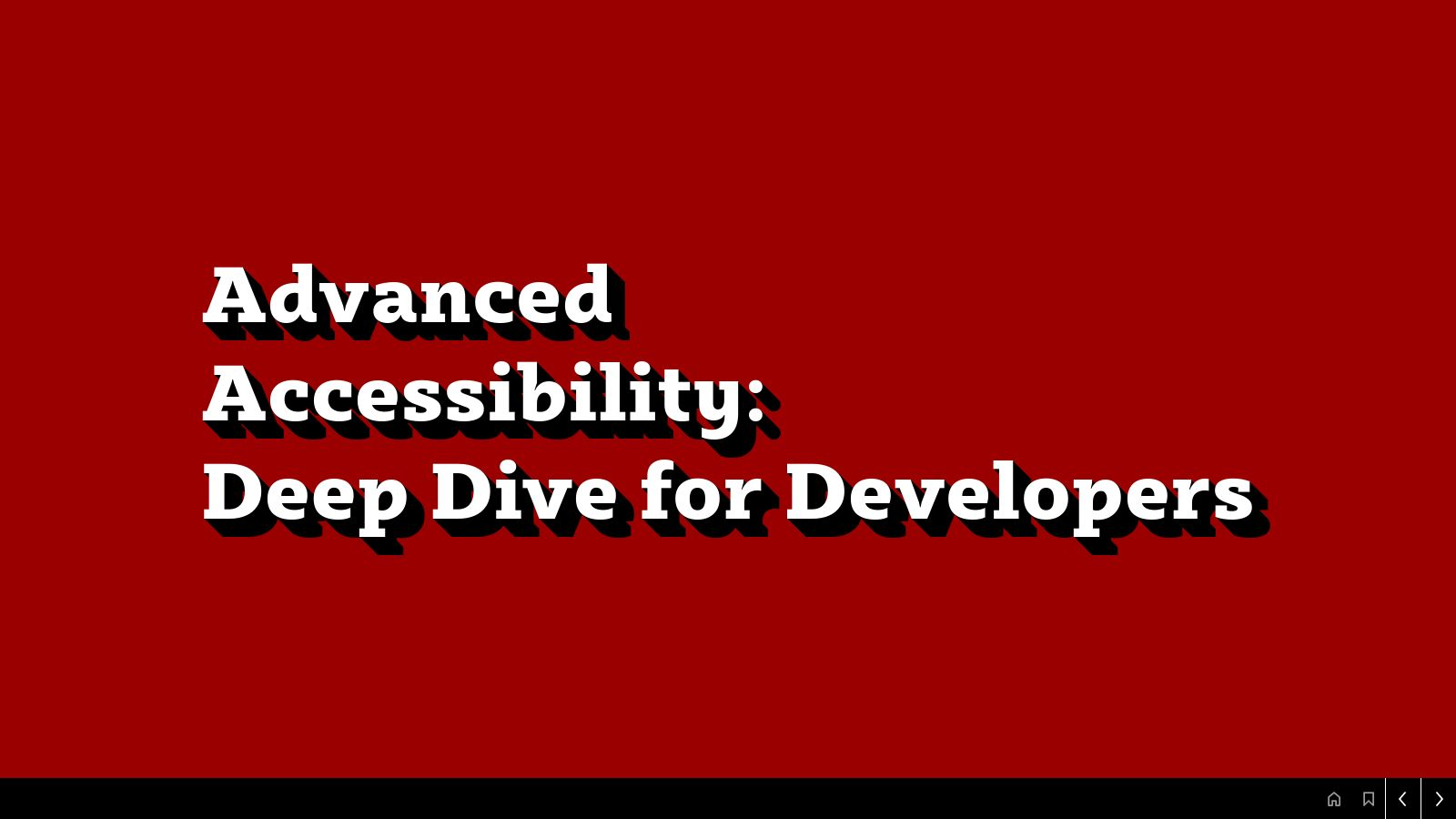 Advanced Accessibility: A Deep Dive for Developers