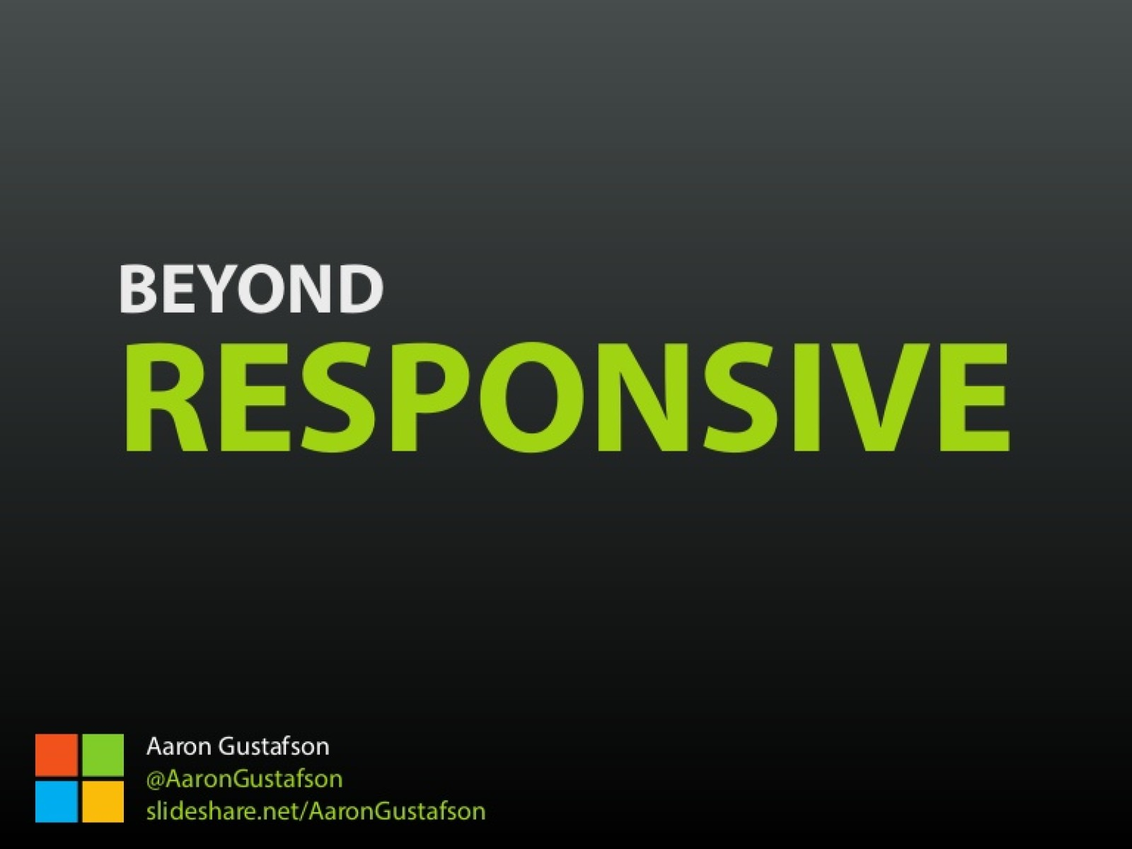 Beyond Responsive