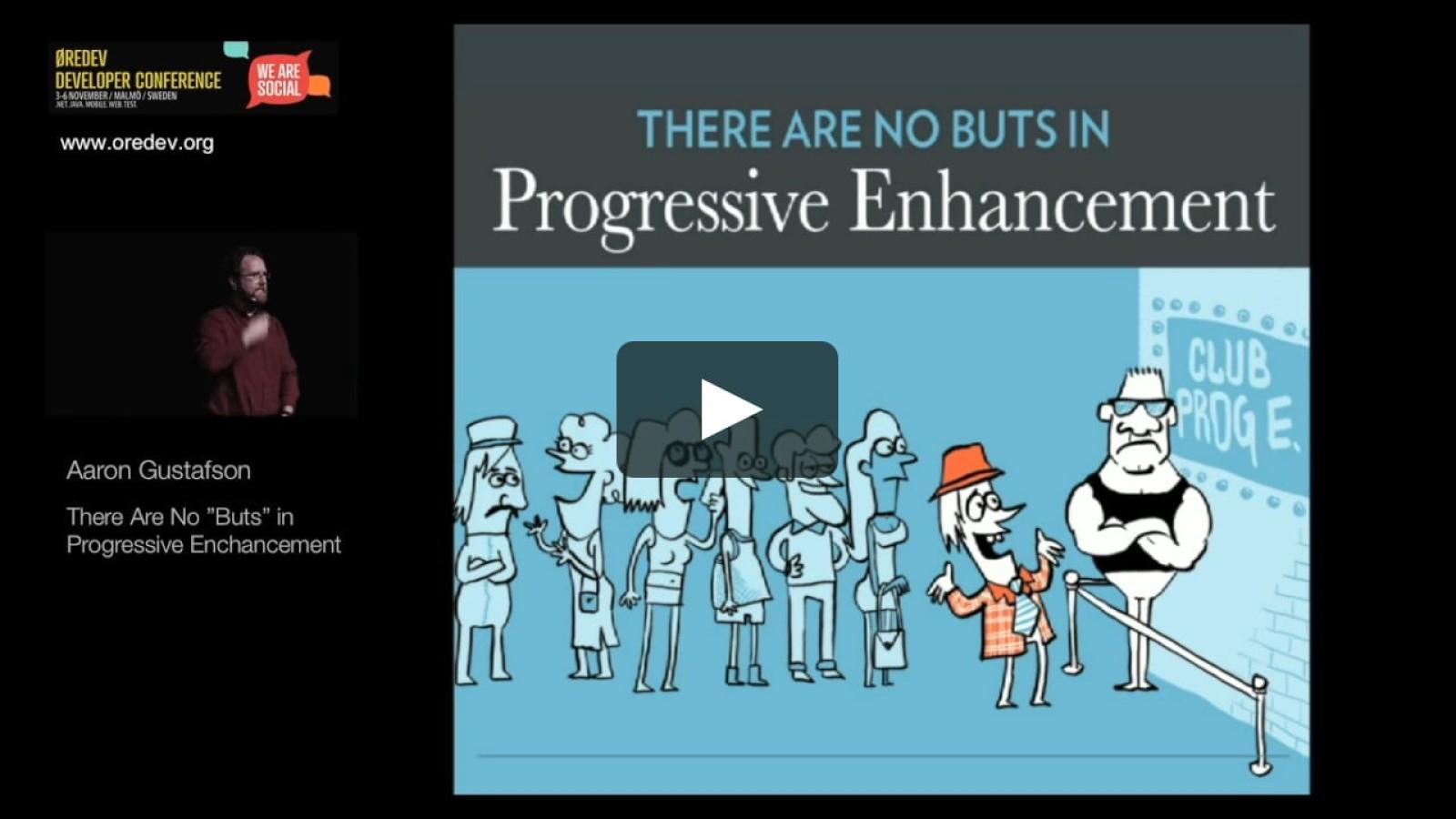 """There Are No """"Buts"""" in Progressive Enhancement"""