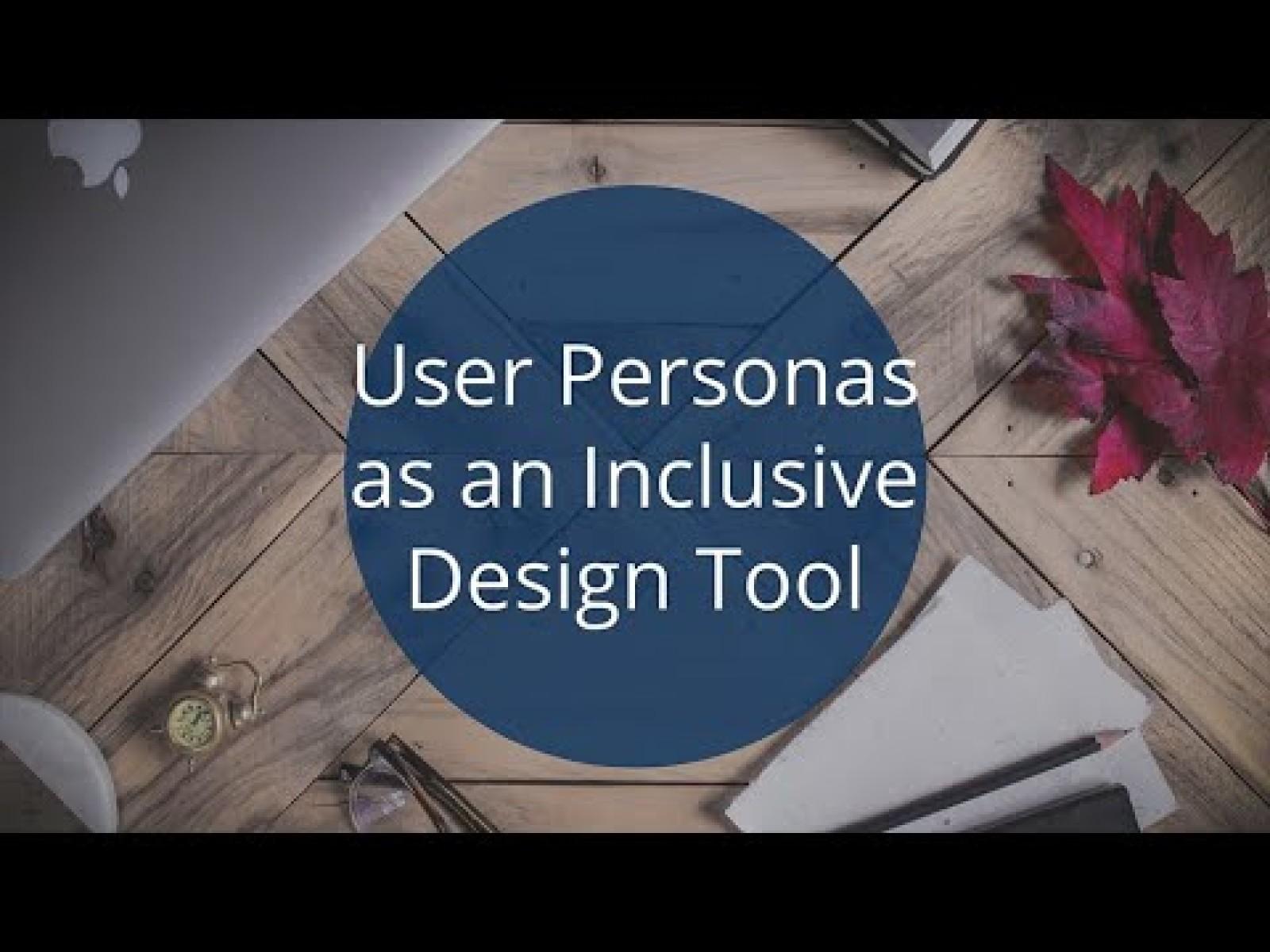 User Personas as an Inclusive Design Tool