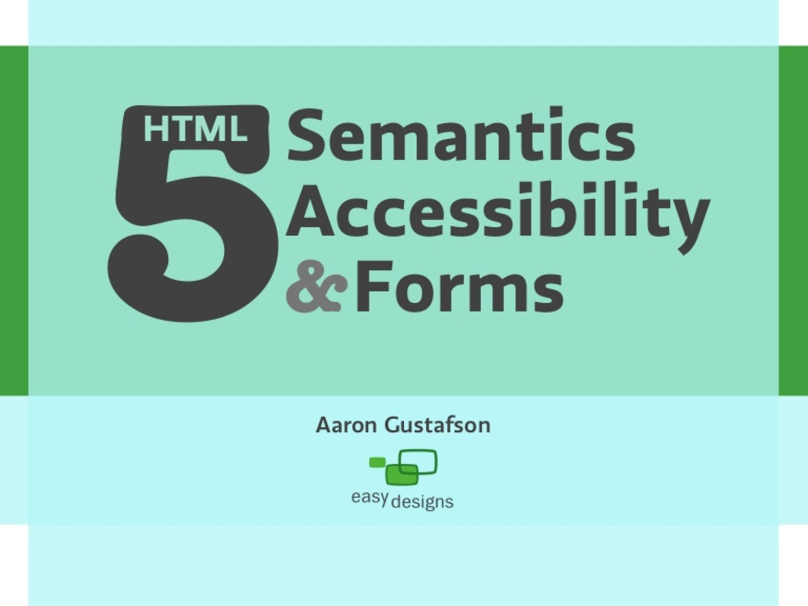 HTML5 Semantics, Accessibility & Forms