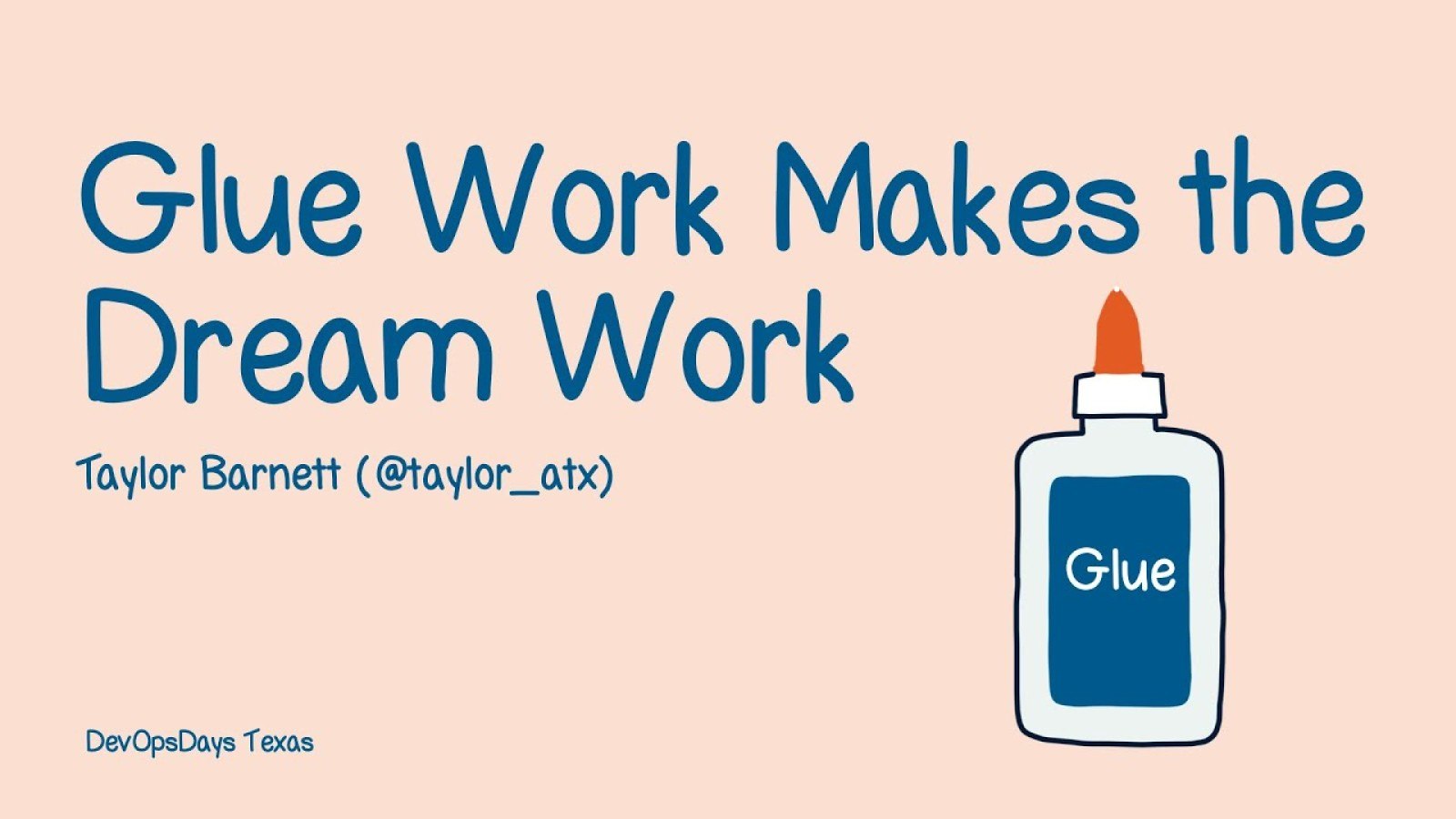 Glue Work Makes the Dream Work