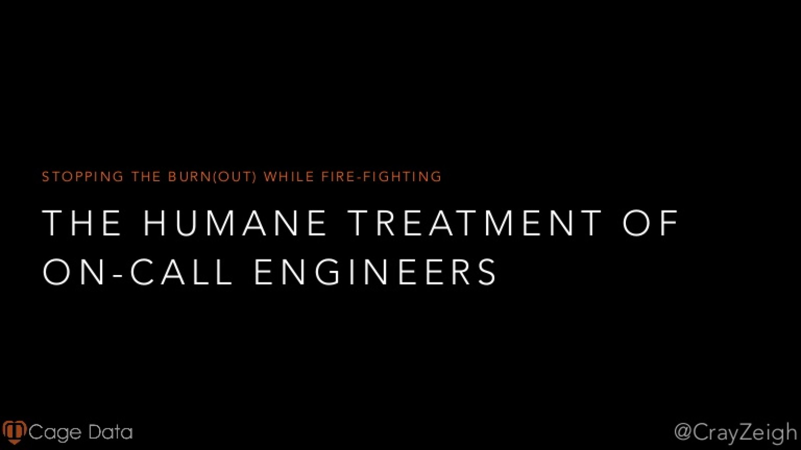 Humane Treatment of On-Call Engineers (Ignite)
