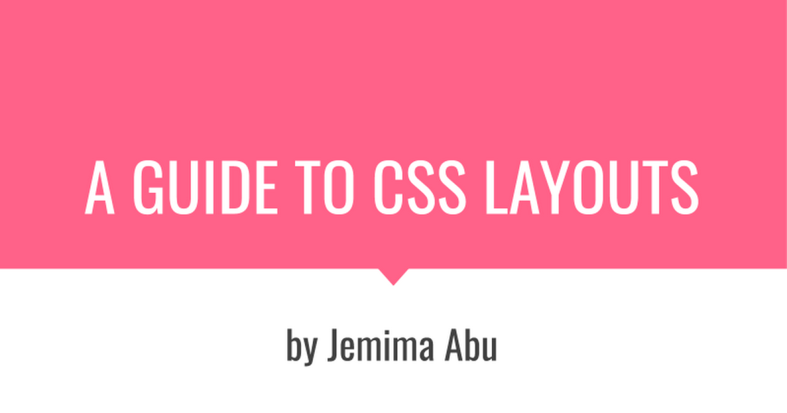 A Guide To CSS Layouts