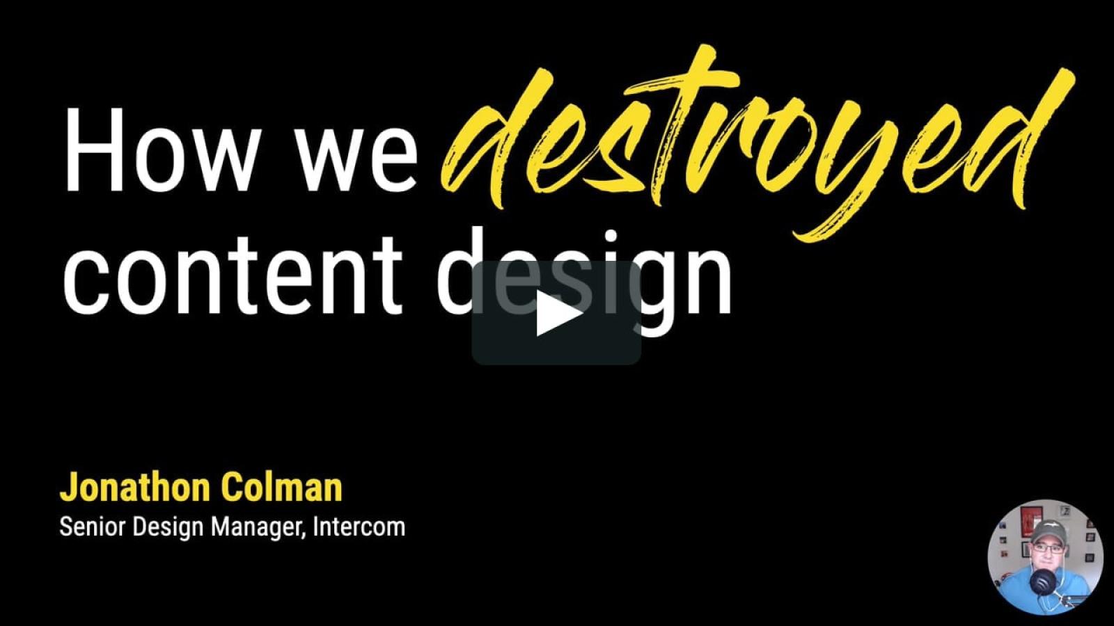 Keynote: How we destroyed content design