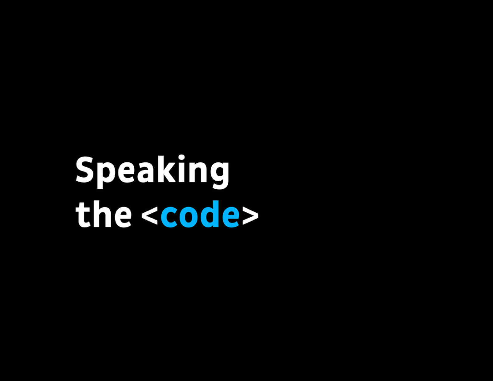 Speaking the Code