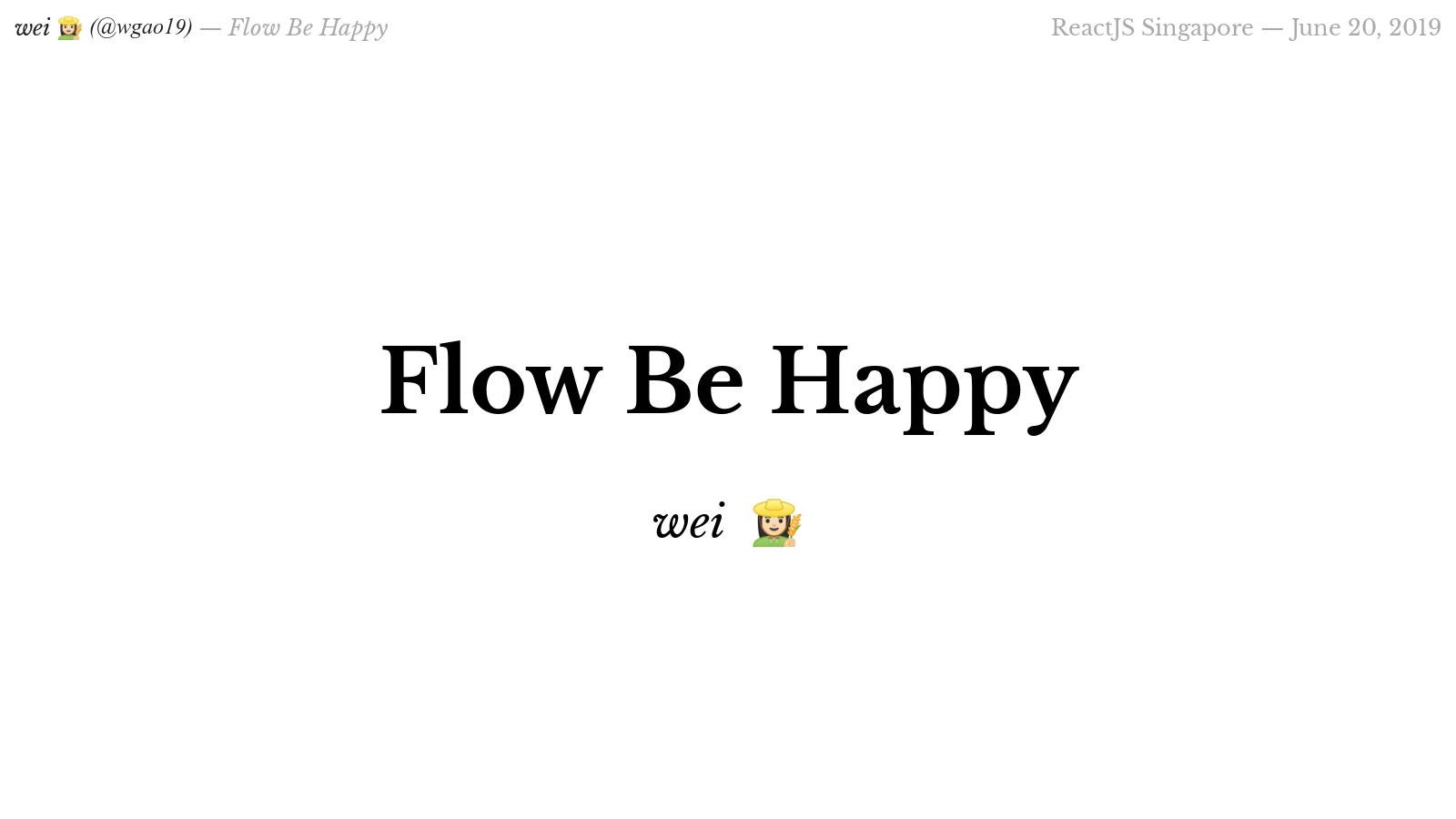 Flow Be Happy