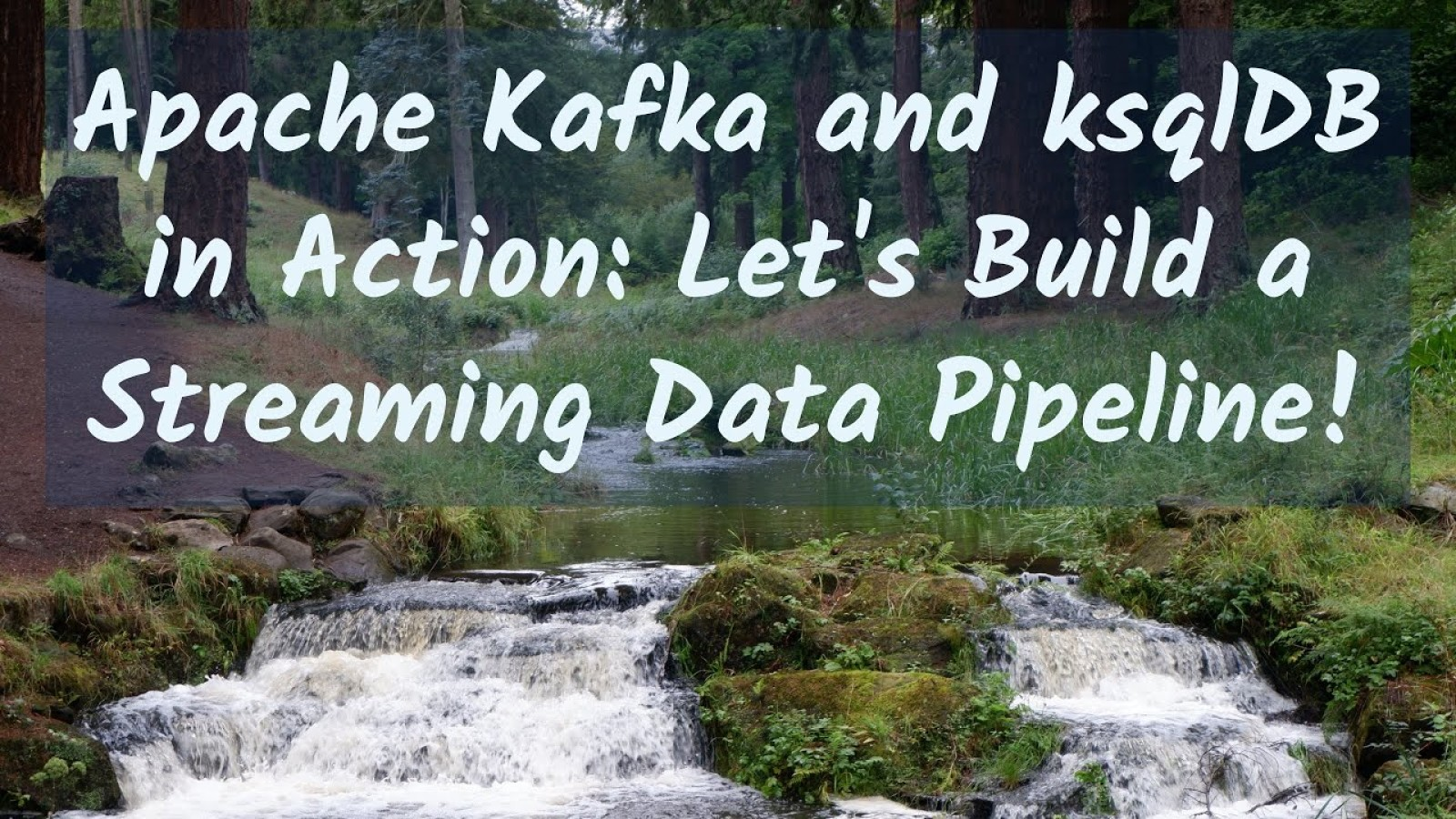 Apache Kafka and ksqlDB in Action: Let's Build a Streaming Data Pipeline!
